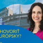 Vieš sa hovoriť po európsky?